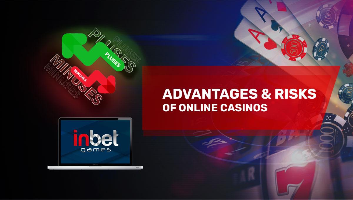 Advantages & Risks of Online Casinos