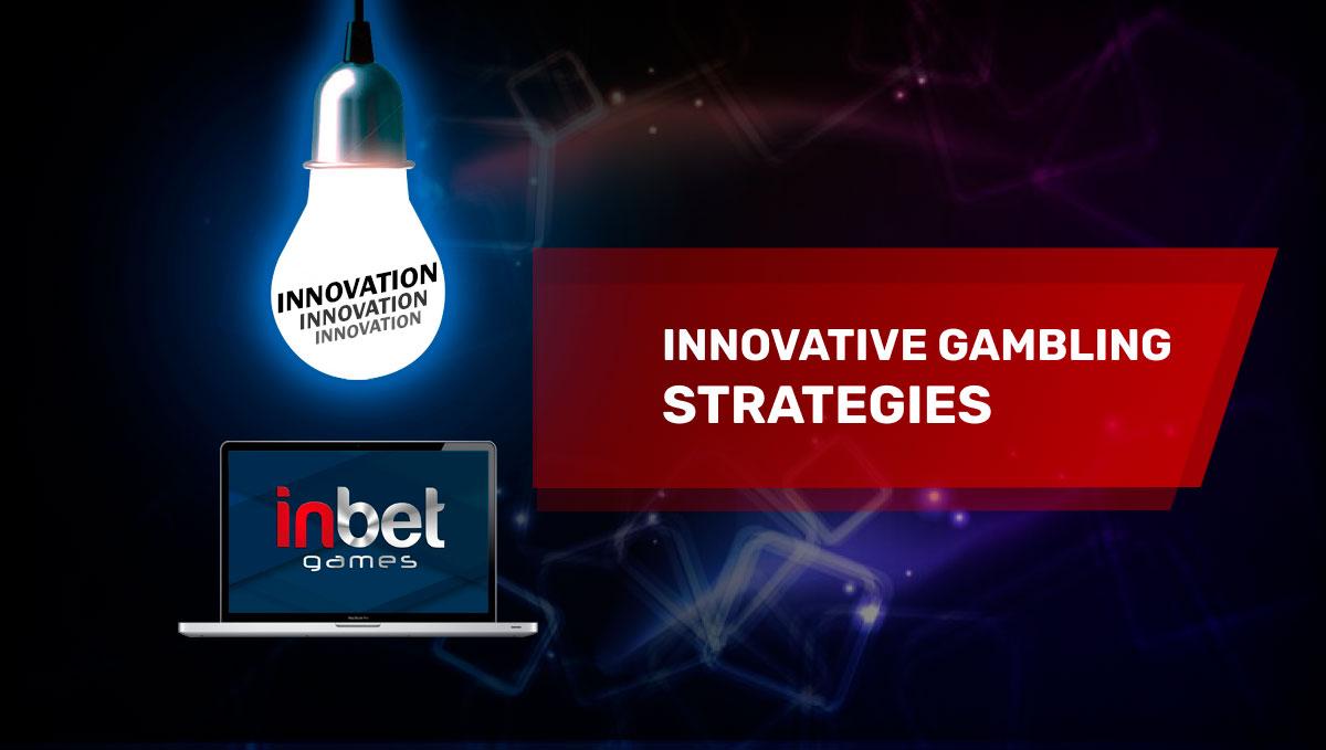 Innovative gambling strategies